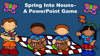 Spring Into Nouns - A PowerPoint Game