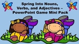 Spring Into Nouns, Verbs, and Adjectives - A PowerPoint Game Mini Pack Bundle