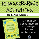 Spring Into STEAM -- 10 Hands-On Seasonal STEM Challenges for Your MakerSpace