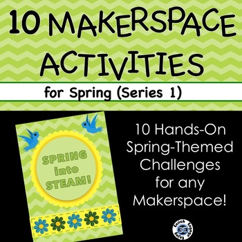 Spring Into STEAM -- 10 Hands-On Seasonal STEM Challenges