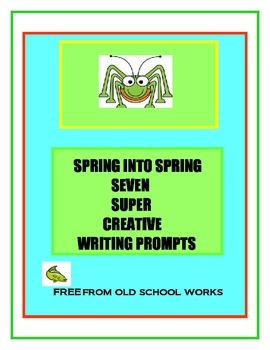 Creative Writing Prompts  Spring into Spring FREE