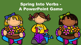 Spring Into Verbs - A PowerPoint Game
