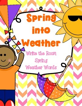 Spring Into Weather *Write the Room with Spring Weather Words*