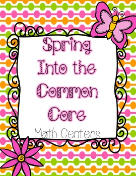 Spring Into the Common Core - Math Centers for the Primary Classroom