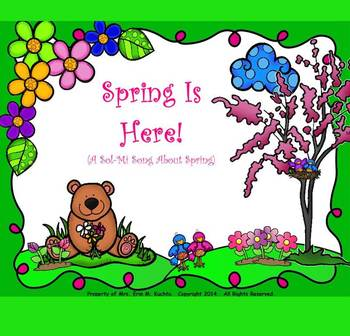 """Spring Is Here! - A """"Sol-Mi"""" Song About Spring - PPT Edition"""