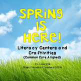 Spring Is Here! Literacy Centers and Craftivities {Common Core Aligned}