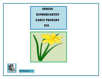 Spring: Kindergarten, Early Primary, ESL