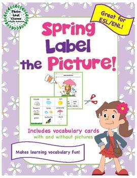 Spring Label a Picture! - Great for ESL/ENL, Pre-K, Kindergarten & Special Needs