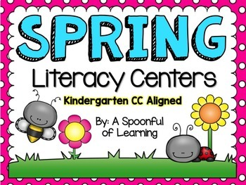 Spring Literacy Centers! Aligned to the CC