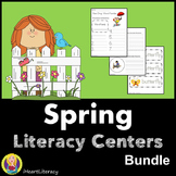 Spring Literacy Centers Pack - Common Core Aligned
