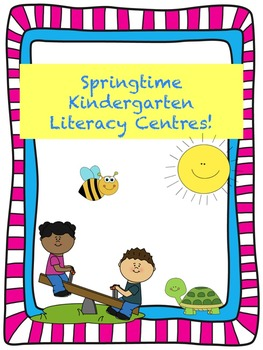Spring Literacy Centres for Kinders (4 Weeks)! -Common Core & Ontario Curriculum