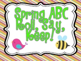 """Spring Literacy Station """"Roll Say Keep ABC"""""""