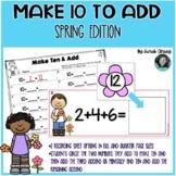 Spring Make Ten To Add: Three Addend Addition
