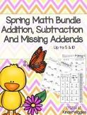 Spring Math Bundle Addition, Subtraction and Missing Addends 5 & 10