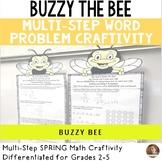 Spring Math Craftivity- Buzzy the Bee Multi-Step Word Prob