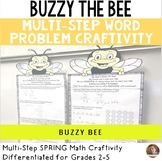 Spring Math Craftivity- Buzzy the Bee Multi-Step Word Problem- Grades 2-5