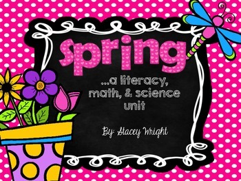 Spring Math, Literacy, and Science Unit