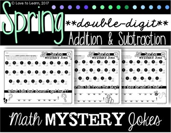 Spring Math Mystery Jokes **Double-Digit Addition & Subtraction**