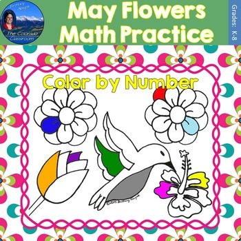 May Flowers Math Practice Color by Number Grades K-8 Bundle