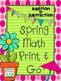 Spring Math Print and Go! Addition & Subtraction (Common Core Based)