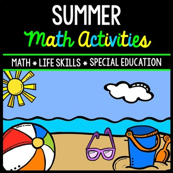 Summer Math - Special Education - Life Skills - Print and Go Worksheets