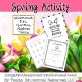 Spring Math Fun Measurement Data Algebraic Thinking Worksheet Packet