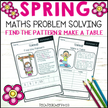 Spring Maths Problem Solving Find the Pattern and Make a T