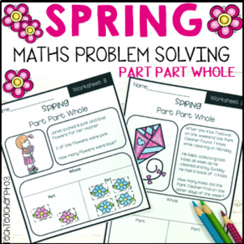 Spring Math Problem Solving Part Part Whole Strategy 10 Wo