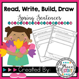 Read, Write, Build, Draw SPRING Sentences- Distance Learning
