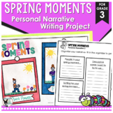 Spring Personal Narrative Writing Project