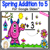 Spring Monsters Addition to 5 Activity for Google Slides™