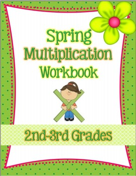 Spring Multiplication Workbook for 2nd-3rd grades - NO Prep