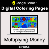 Spring: Multiplying Money - Digital Coloring Pages | Google Forms