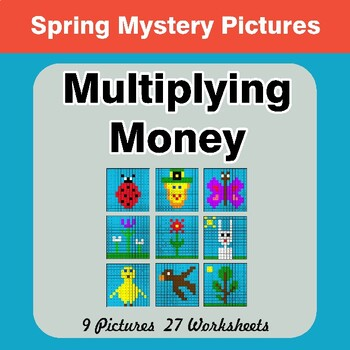 Spring: Multiplying Money - Math Mystery Pictures / Color By Number