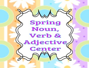 Spring Noun, Verb, & Adjective Center~Only 75 Cents