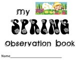 Spring Observation Book- Watch as a tree/bush grows buds, flowers & then leaves!
