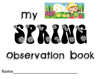 Spring Observation Book- Watch as a tree/bush grows buds,
