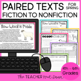 Spring Paired Texts: Fiction to Nonfiction 4th - 6th Grade