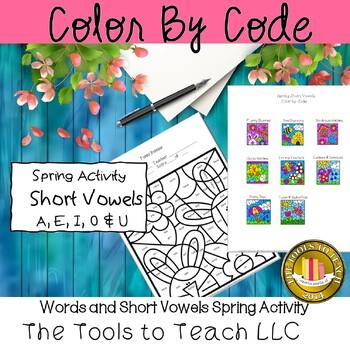 Spring Phonics Color By Code Short Vowel Sounds Worksheet Packet No Prep