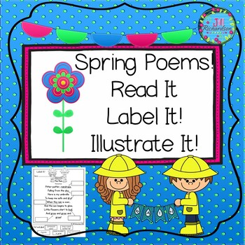 Spring Poetry! Read It! Label It! Illustrate It!  (5 Poems)