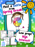 Spring Break Writing ~ Post a Selfie and Tell About It!