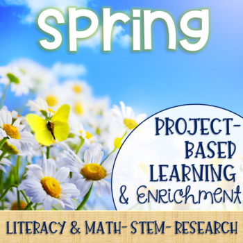 Spring Project-Based Learning & Enrichment for Literacy, Math, STEM and Research