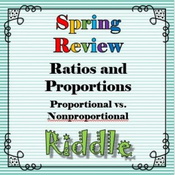 Spring Proportion vs. Nonproportion Riddle Review Activity...Riddle+Math=FUN!