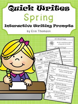 Spring Quick Writes ~ Interactive Writing Prompts