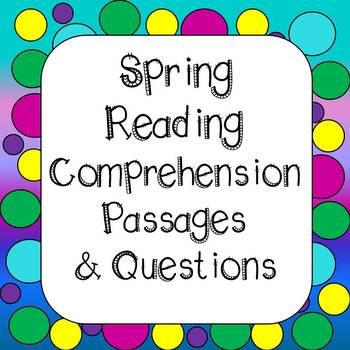 Spring Reading Comprehension Passages and Questions Grades 3-5
