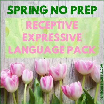 SPRING - Receptive & Expressive Language Pack - NO PREP - Print & Go (PK-1)