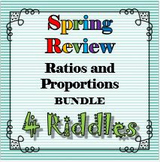 Spring Review 4 Riddle Bundle Ratios and Proportions Math+Riddles=FUN!!