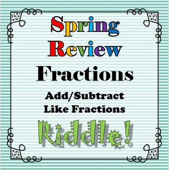 Spring Review Riddle Adding Subtracting Like Fractions Rat