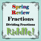 Spring Review Riddle Dividing Fractions Rational Numbers...Riddle+Math=FUN!!