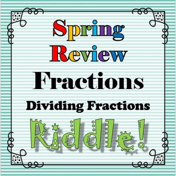 Spring Review Riddle Dividing Fractions Rational Numbers..